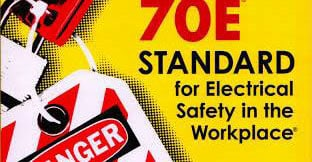 70E Standard for Electrical Safety in the Workplace